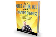 How To Quit Your Job and Start a Computer Business Book Cover