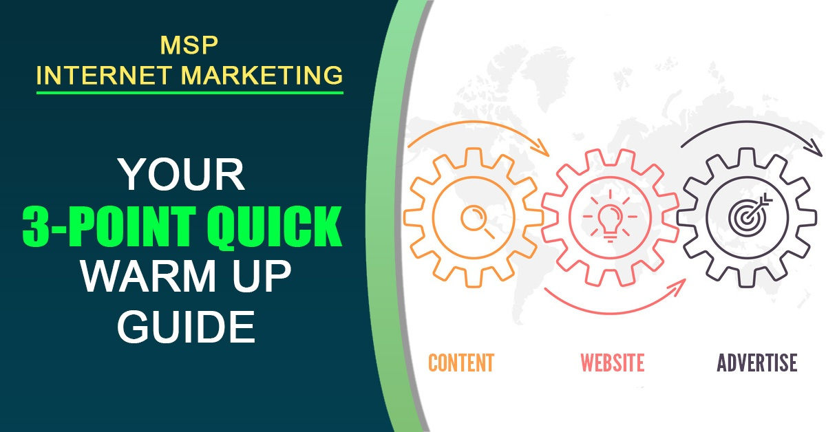 Msp Internet Marketing Your 3 Point Quick Warm Up Guide