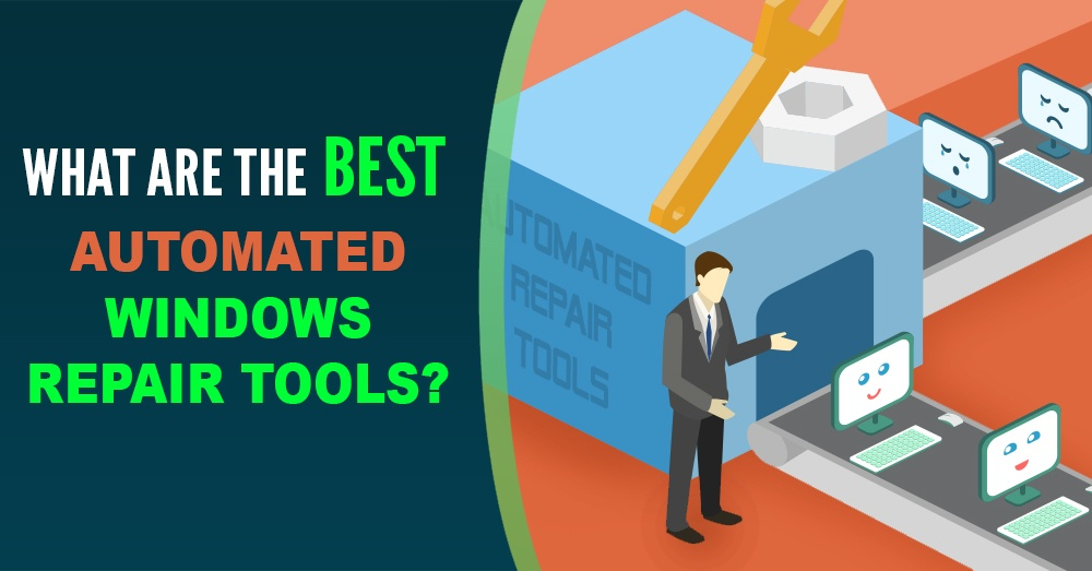 What Are The Best Automated Windows Repair Tools